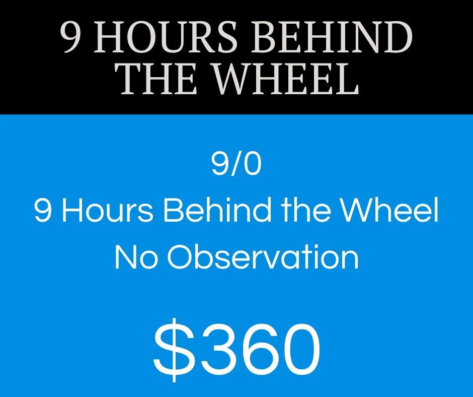 9 hours behind the wheel